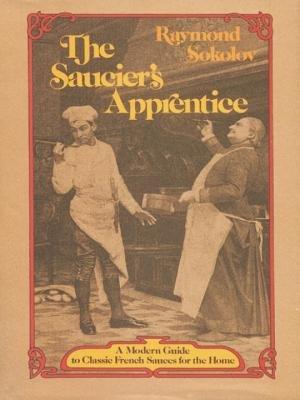 Saucier's Apprentice by Raymond Sokolov
