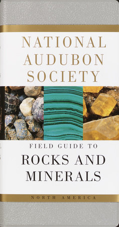 National Audubon Society Field Guide to North American Rocks and Minerals by