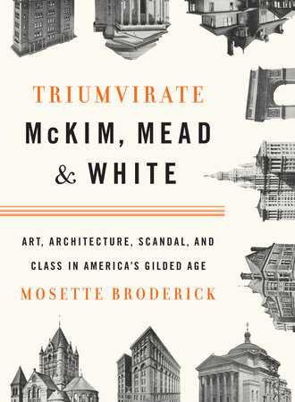 Triumvirate: McKim, Mead & White by