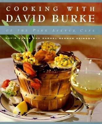 Cooking with David Burke by David Burke and Carmel Berman Reingold