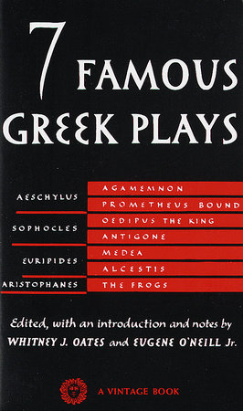 Seven Famous Greek Plays by Whitney J. Oates