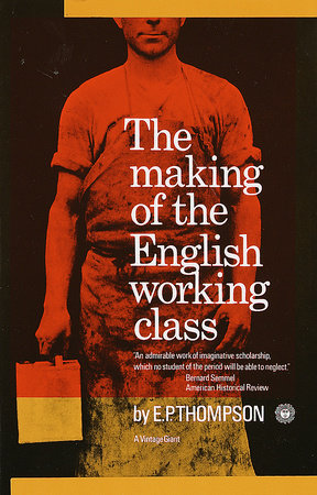 Making of the English Working Class by