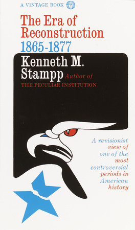 Era of Reconstruction by Kenneth M. Stampp