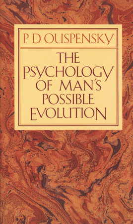 The Psychology of Man's Possible Evolution by P. D. Ouspensky