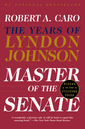 Master of the Senate by Robert A. Caro