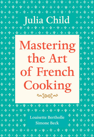 Cover art for Mastering the Art of French Cooking, Volume 1