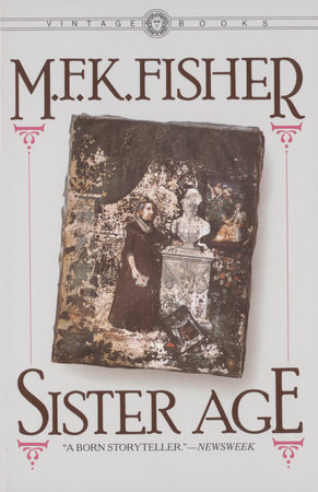 Sister Age by M.F.K. Fisher