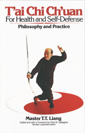 T'Ai Chi Ch'uan for Health and Self-Defense by T.T. Liang