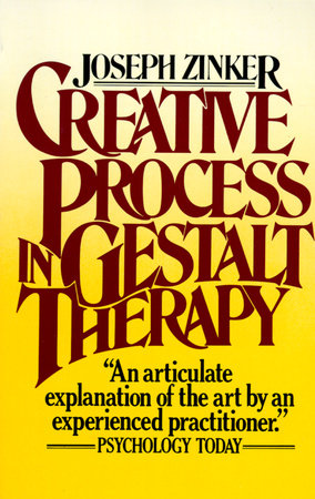 Creative Process Gestalt Therapy by Joseph Zinker