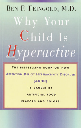 Why Your Child Is Hyperactive by Ben Feingold