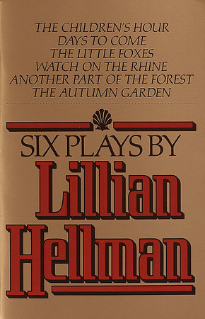 Six Plays by Lillian Hellman by