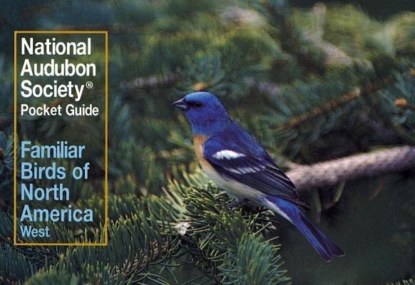 National Audubon Society Pocket Guide to Familiar Birds: Western Region by