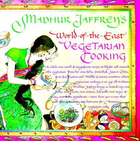 Madhur Jaffrey's World-of-the-East Vegetarian Cooking by