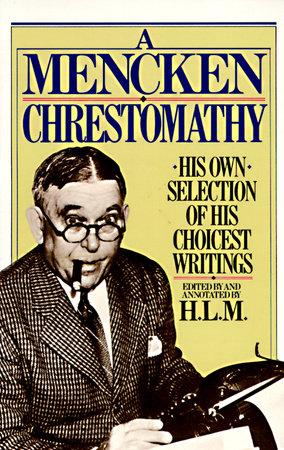 Mencken Chrestomathy by H.L. Mencken