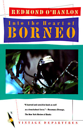 Into the Heart of Borneo by Redmond O'Hanlon