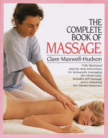 The Complete Book of Massage by