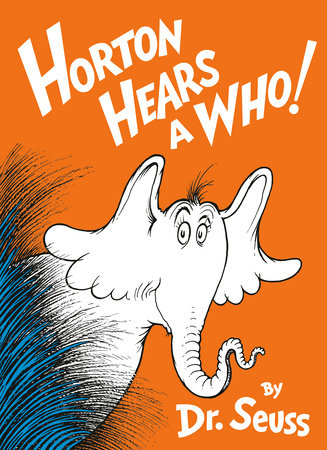 Horton Hears A Who! by Dr. Seuss