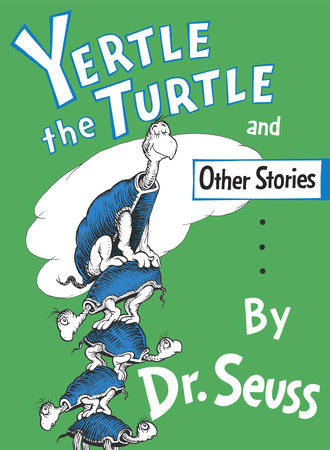 Yertle the Turtle and Other Stories by