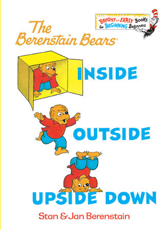 Inside Outside Upside Down by Jan Berenstain and Stan Berenstain
