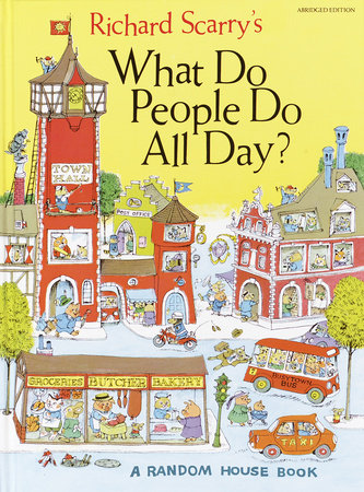 Richard Scarry's What Do People Do All Day by