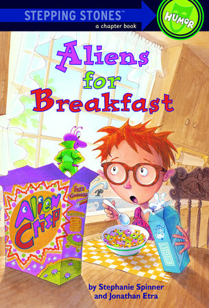 Aliens for Breakfast by Jonathan Etra and Stephanie Spinner