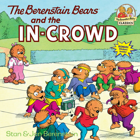 The Berenstain Bears and the In-Crowd by Jan Berenstain and Stan Berenstain