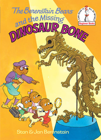 The Berenstain Bears and the Missing Dinosaur Bone by
