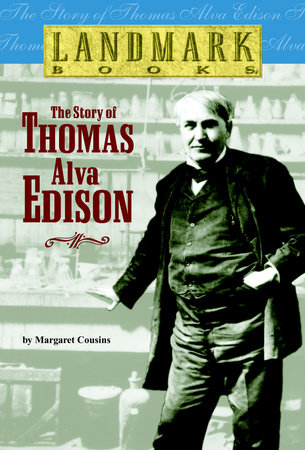 The Story of Thomas Alva Edison by Margaret Cousins