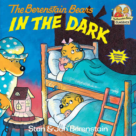 The Berenstain Bears in the Dark by Jan Berenstain and Stan Berenstain