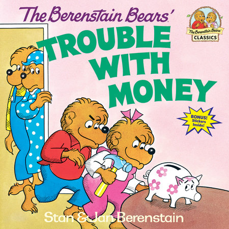 The Berenstain Bears Trouble with Money by Stan Berenstain and Jan Berenstain