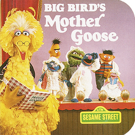 Big Bird's Mother Goose (Sesame Street) by