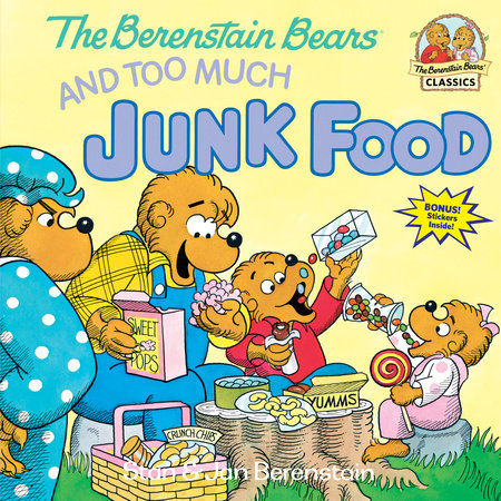 The Berenstain Bears and Too Much Junk Food by Jan Berenstain and Stan Berenstain