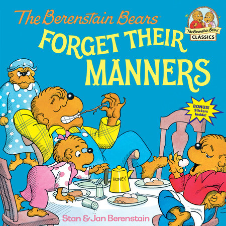 The Berenstain Bears Forget Their Manners by Stan Berenstain and Jan Berenstain