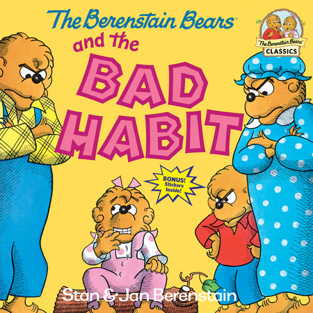 The Berenstain Bears and the Bad Habit by Stan Berenstain and Jan Berenstain