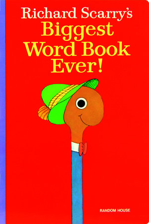 Richard Scarry's Biggest Word Book Ever! by