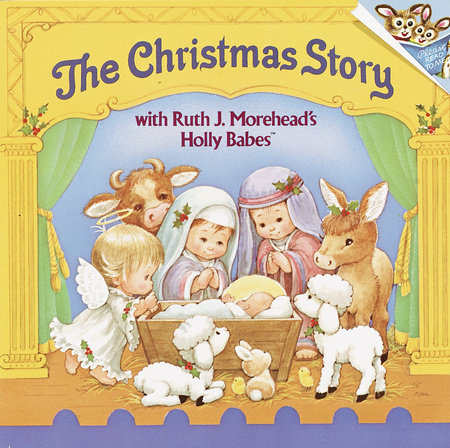 The Christmas Story with Ruth J. Morehead's Holly Babes by
