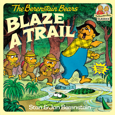 The Berenstain Bears Blaze a Trail by