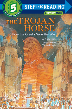 The Trojan Horse: How the Greeks Won the War by Emily Little