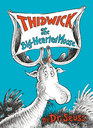 Thidwick the Big-Hearted Moose by