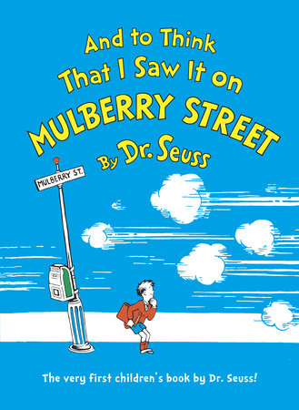 And to Think That I Saw It on Mulberry Street by