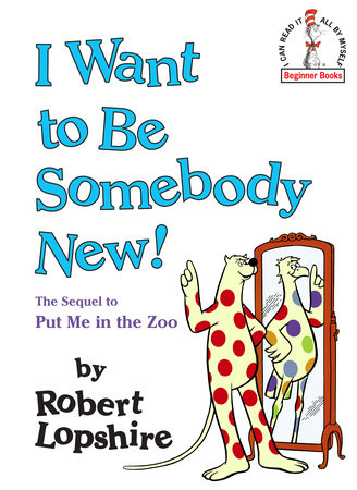 I Want to Be Somebody New! by