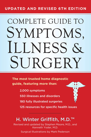 Complete Guide to Symptoms, Illness, & Surgery, 6th Edition