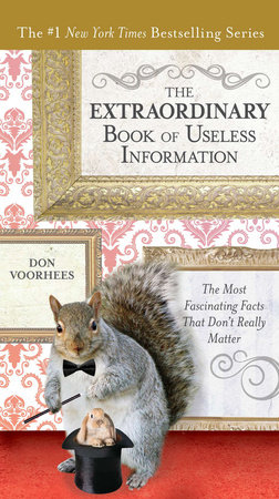The Extraordinary Book of Useless Information