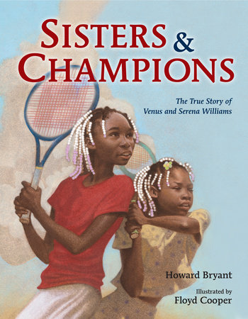 Sisters and Champions: The Story of Venus and Serena Williams