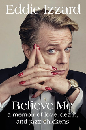 Believe Me by Eddie Izzard
