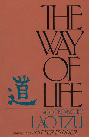 The Way of Life, According to Lau Tzu