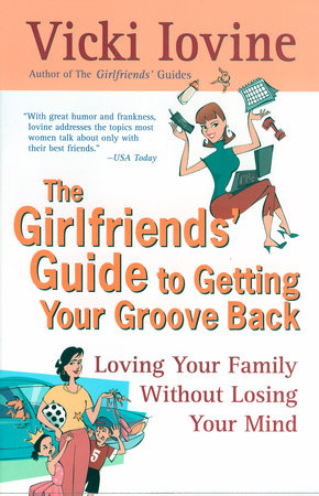 The Girlfriends' Guide to Getting your Groove Back