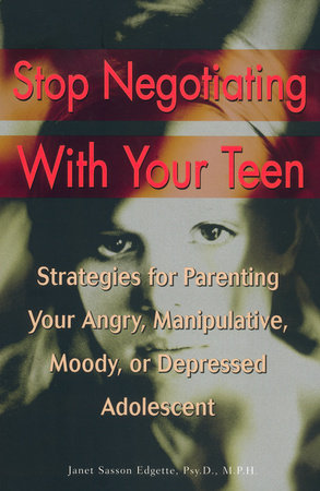 Stop Negotiating with Your Teen