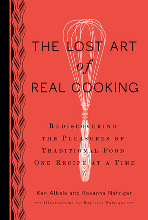 The Lost Art of Real Cooking