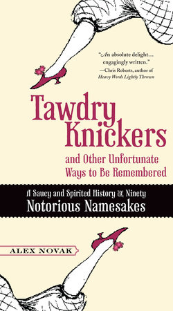 Tawdry Knickers and Other Unfortunate Ways to Be Remembered